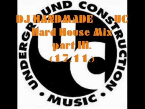 Best of UC Hard House Mix part III. by DJ Handmade (17.11).m