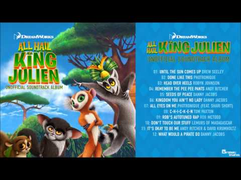 All Hail King Julien Unoffical Soundtrack - Until the Sun Comes Up