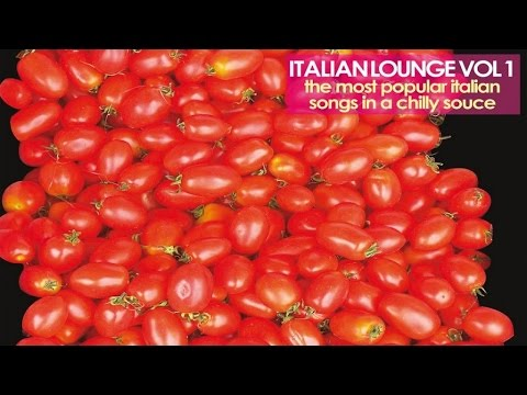 Top Lounge and Chillout Music - Vol.1 - Popular Italian Songs
