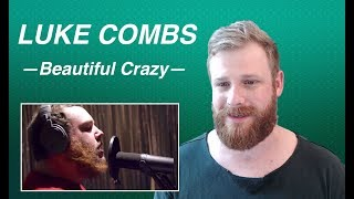 Luke Combs - Beautiful Crazy | REACTION