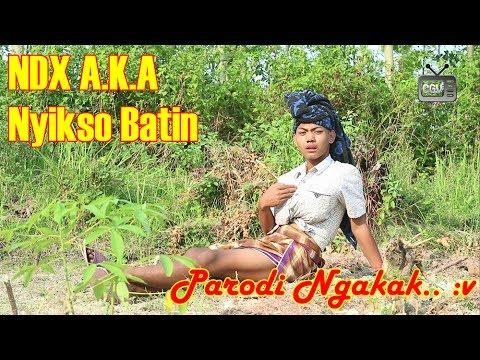 NDX A.K.A - Nyikso Batin - Parodi Wakakakkaaa
