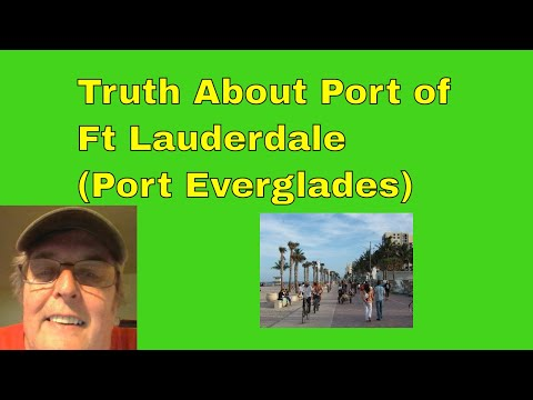 Truth About Port of Ft Lauderdale (Port Everglades)