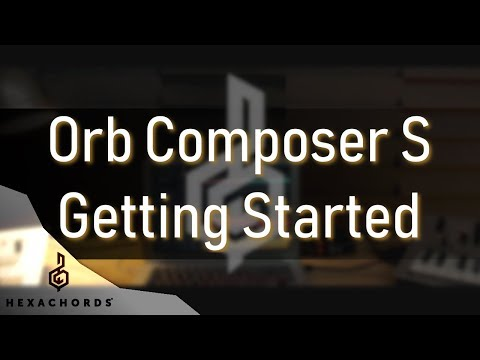 Introduction to Orb Composer S : Getting Started | Tutorial (v1.4.2)