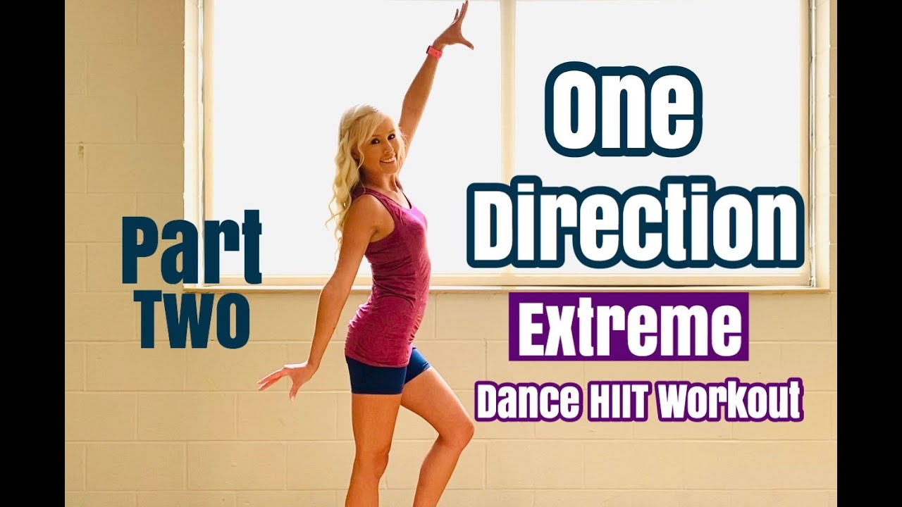 One Direction Extreme Dance HIIT Workout   Part Two