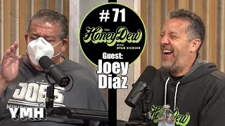 HoneyDew #71 | Joey Diaz Part 5