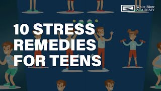 10 STRESS REMEDIES FOR TEENS