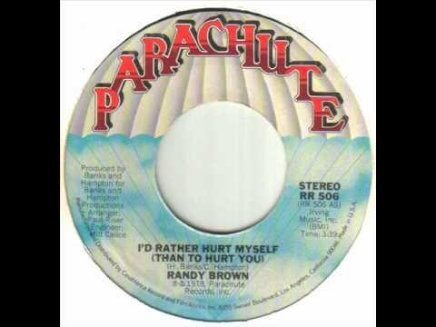 Randy Brown - I'd Rather Hurt Myself (Then To Hurt You).wmv