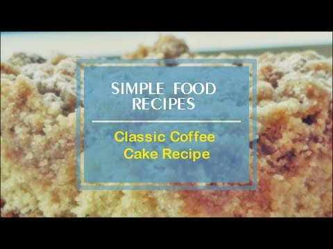 Classic Coffee Cake Recipe