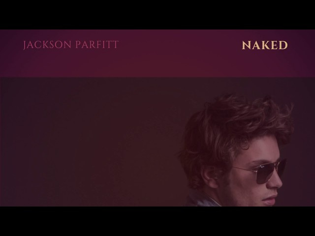 Naked- James Arthur (Jackson Parfitt Cover)
