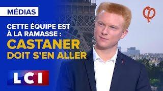 CETTE ÉQUIPE EST À LA RAMASSE: CASTANER DOIT S'EN ALLER | Adrien Quatennens