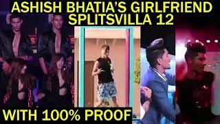 Ashish Bhatia#39s Girlfriend Leaked On Splitsvilla Mtv Splitsvilla 12