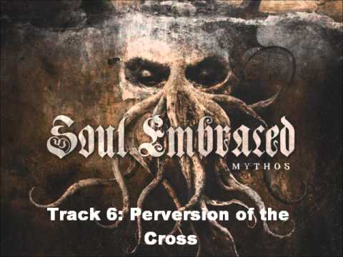 Soul Embraced Mythos (Full Album 2013)