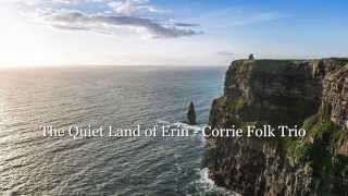 The Quiet Land of Erin - Corrie Folk Trio