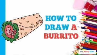 How to Draw a Burrito in a Few Easy Steps: Drawing Tutorial for Kids and Beginners