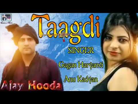 Tagdi new haryavi DJ song ajay hoods anu kadyan