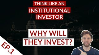 Invest Like A Fund: Ep 1 |   #1 Reason WHY Institutions Will Invest