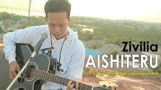 Video ZIVILIA - AISHITERU COVER BY. HENDRISAPUTRA download MP3, 3GP, MP4, WEBM, AVI, FLV November 2018