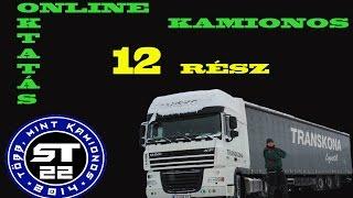 42.A kamionos.Online sofőr betanítás .12.rész.