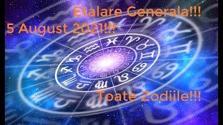 Etalare Generala!!! 5 August 2021!!! Toate Zodiile!!!