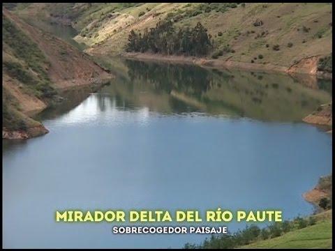 Mirador Delta del río Paute sobrecogedor paisaje