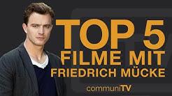 TOP 5: Friedrich Mücke Filme