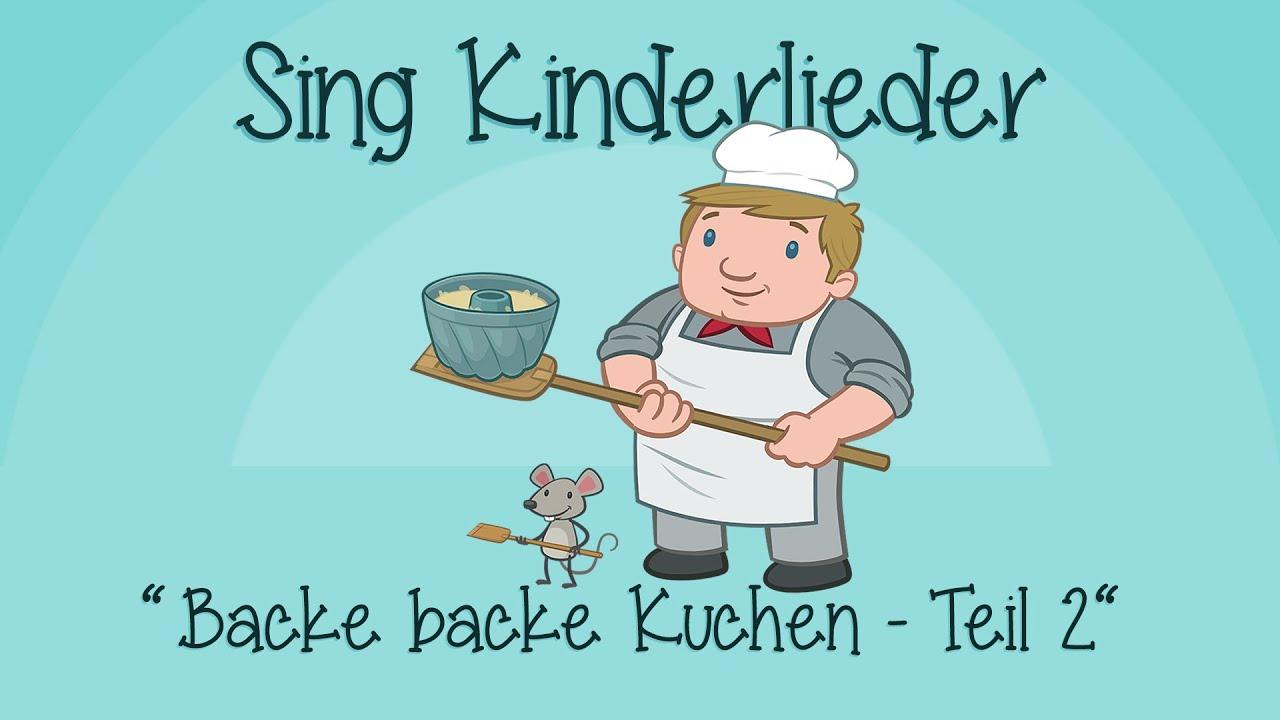 Backe Backe Kuchen Teil 2 Kinderlieder Zum Mitsingen Sing