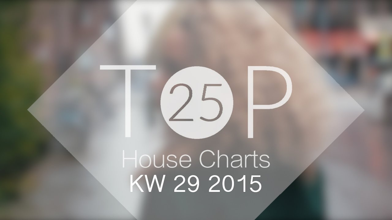 deutsche top 25 deep future house charts kw 29 2015 hd. Black Bedroom Furniture Sets. Home Design Ideas