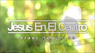 Jesus en el Centro - Jesus at the Center - Israel Houghton Cover | Guitarra | Voz | Piano