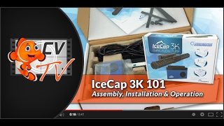 IceCap 3K 101: Assembly, Installation & Operation