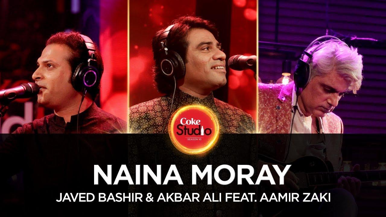 Coke Studio Season 10| Naina Moray| Javed Bashir & Akbar Ali feat. Aamir Zaki
