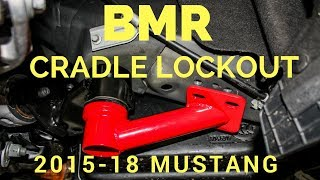 2015-2018 Mustang BMR Cradle Lockout CB005