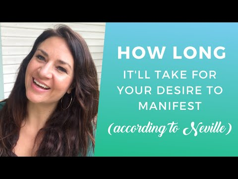 Neville Goddard: How Long It'll Take For Your Desire to Manifest