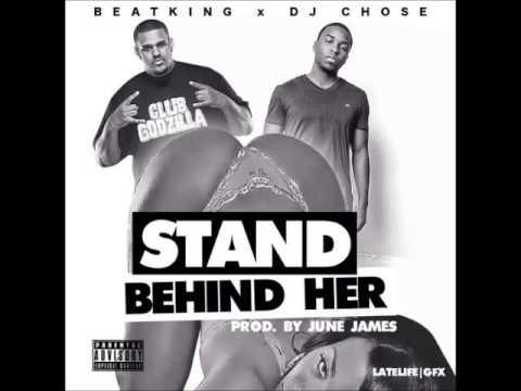 Beatking x Dj Chose - Stand Behind Her [2014]