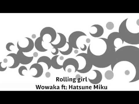 Wowaka: Rolling Girl {ft: Hatsune Miku} [ENG SUB]