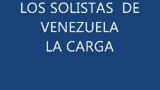 LA CARGA - LOS SOLISTAS
