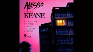 Silenced by the Night (Alesso remix) - Alesso VS Keane