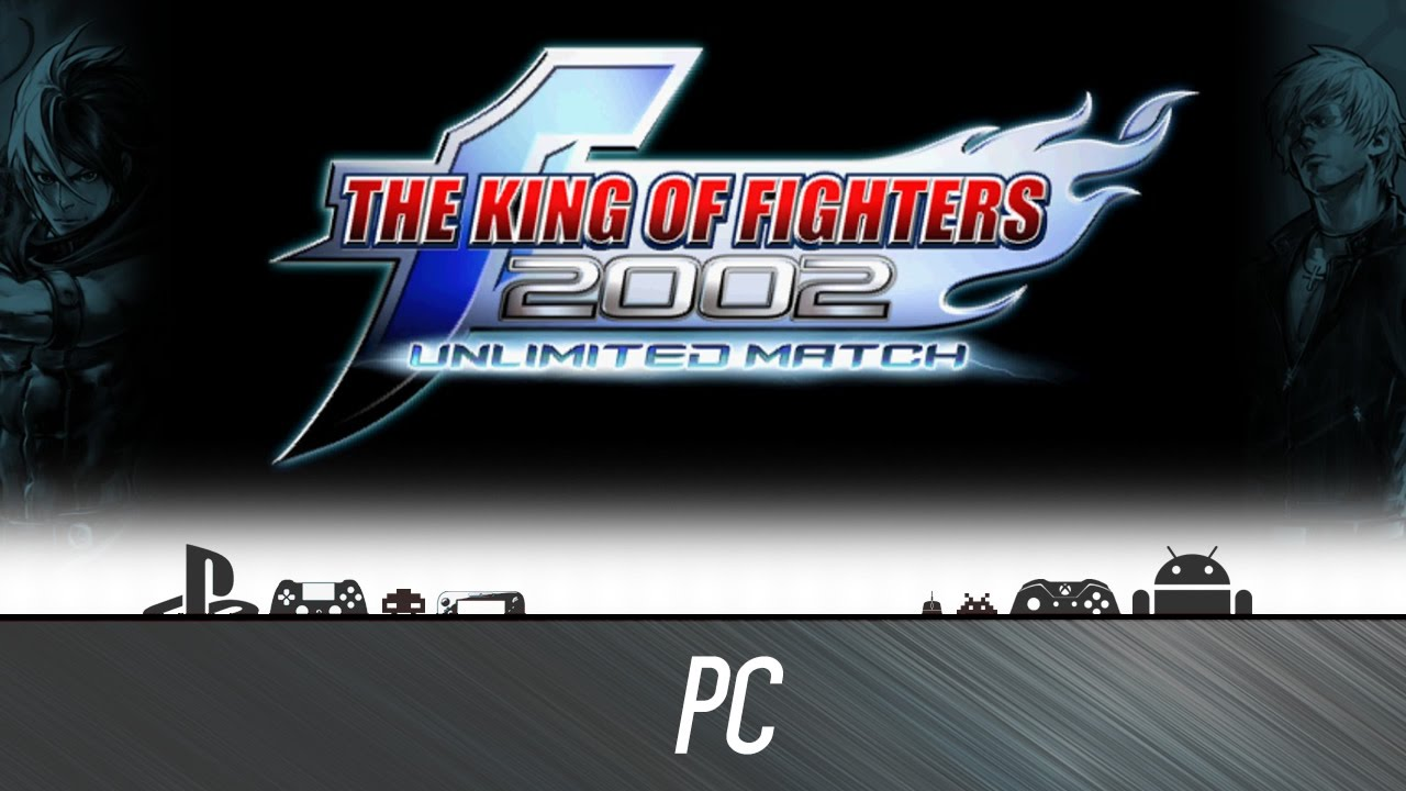 The King Of Fighters 2002 Unlimited Match First 10 Minutes