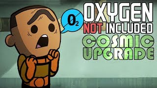 Oxygen Crisis! - Oxygen Not Included Gameplay - Cosmic Upgrade