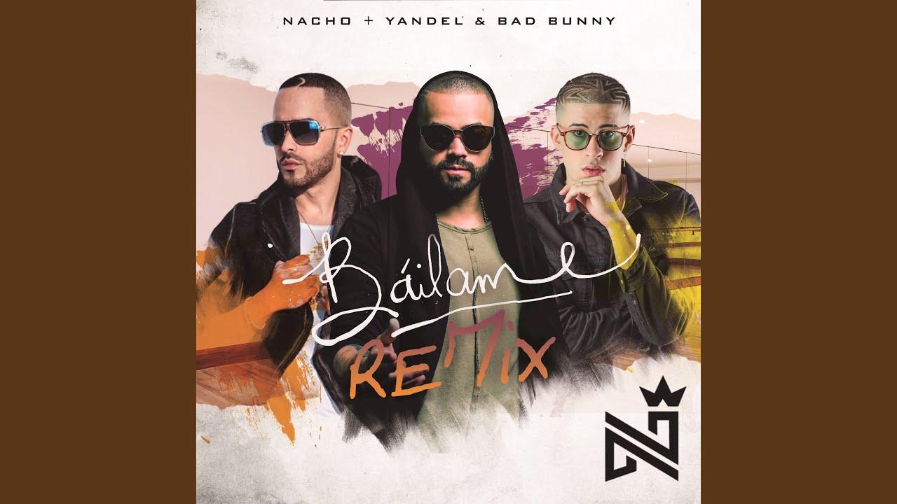 Nacho yandel bad bunny baacuteilame remix - 2 5