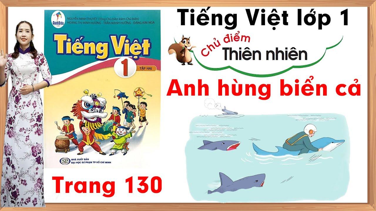 Tiếng việt lớp 1 sách cánh diều |Chủ điểm thiên nhiên |Anh hùng biển cả |Tập đọc lớp 1