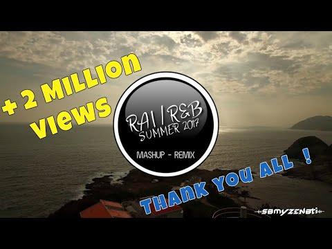 Rai/R&B Summer 2017 MASHUP/REMIX By Samy Zenati | L'Algérino, Kader Japonais, Douzi, Zouhair Bahaoui