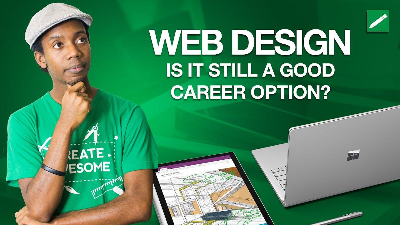 is web design still a good career is web design still a good career