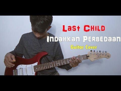 Last Child - Indahkan Perbedaan (Guitar Cover)