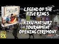 Legend of the Five Rings: Card Game - Opening Ceremony (Gen Con 2017)
