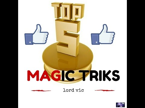 Top 5 magic triks-lord vic
