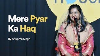 Mere Pyaar Ka Haq | Anupma Singh | The Social House Poetry | Whatashort