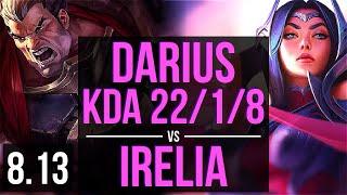DARIUS vs IRELIA (TOP) ~ KDA 22/1/8, Quadrakill, Legendary ~ NA Diamond ~ Patch 8.13
