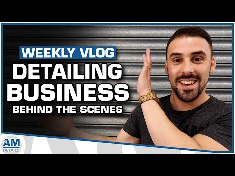 Auto Detailing Business - Behind The Scenes
