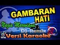 DJ Gambaran Hati - Nazia Marwiana Tik tok Karaoke Tanpa Vocal