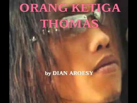 ORANG KETIGA - THOMAS